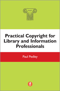 Practical Copyright for Library and Information Professional-Paperback-Facet Publishing UK-The Library Marketplace