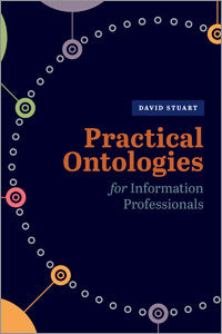 Practical Ontologies for Information Professionals-Paperback-ALA Neal-Schuman-The Library Marketplace