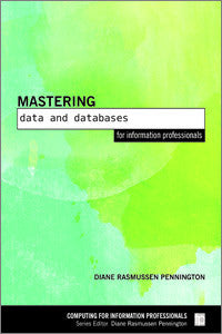 Mastering Data and Databases for Information Professionals-Paperback-Facet Publishing UK-The Library Marketplace