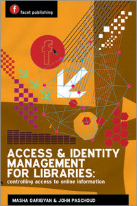 Access and Identity Management for Libraries: Controlling Access to Online Information-Paperback-Facet Publishing UK-The Library Marketplace