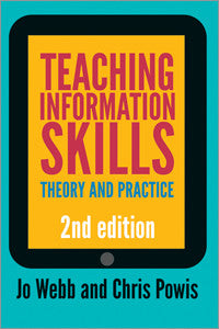 Teaching Information Skills: Theory and Practice, 2/e