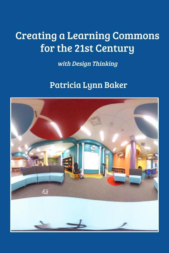 Creating a Learning Commons for the 21st Century: With Design Thinking
