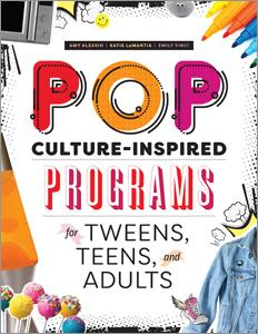 Pop Culture-Inspired Programs for Tweens, Teens, and Adults-Paperback-ALA Editions-The Library Marketplace
