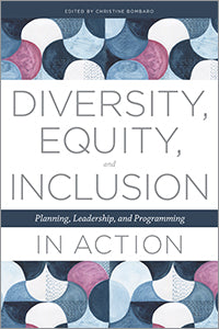 Diversity, Equity, and Inclusion in Action: Planning, Leadership, and Programming