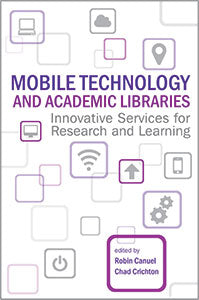 Mobile Technology and Academic Libraries: Innovative Services for Research and Learning-Paperback-ACRL-The Library Marketplace