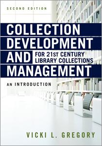 Collection Development and Management for 21st Century Library Collections: An Introduction, Second Edition