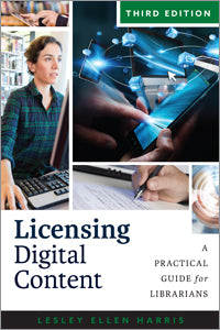 Licensing Digital Content: A Practical Guide for Librarians, Third Edition-Paperback-ALA Editions-The Library Marketplace