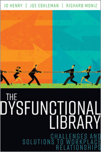 The Dysfunctional Library: Challenges and Solutions to Workplace Relationships-Paperback-ALA Editions-The Library Marketplace
