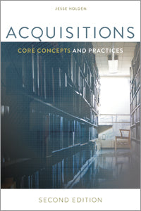 Acquisitions: Core Concepts and Practices, Second Edition-Paperback-ALA Neal-Schuman-The Library Marketplace