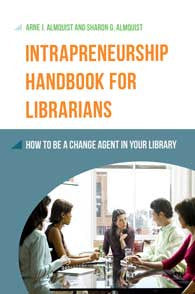 Intrapreneurship Handbook for Librarians: How to Be a Change Agent in Your Library-Paperback-Libraries Unlimited-The Library Marketplace