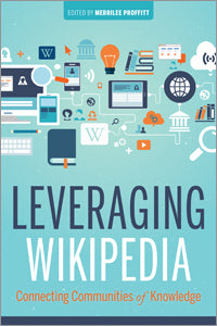 Leveraging Wikipedia: Connecting Communities of Knowledge-Paperback-ALA Editions-The Library Marketplace