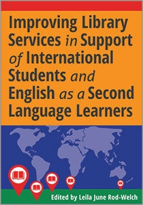 Improving Library Services in Support of International Students and English as a Second Language Learners