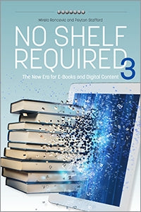 No Shelf Required 3: The New Era for E-Books and Digital Content