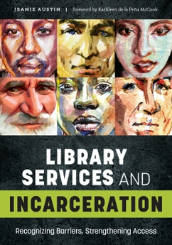 Library Services and Incarceration: Recognizing Barriers, Strengthening Access