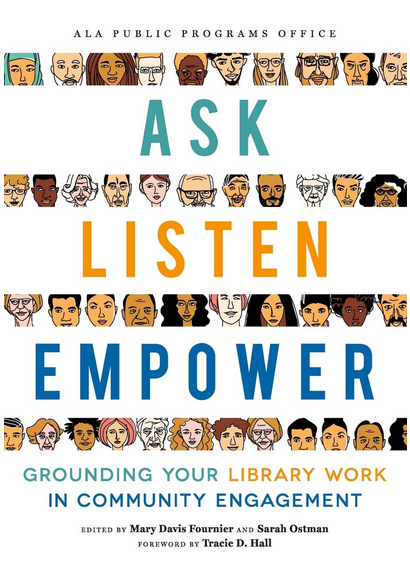 Ask, Listen, Empower: Grounding Your Library Work in Community Engagement