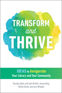 Transform and Thrive: Ideas to Invigorate Your Library and Your Community-Paperback-ALA Editions-The Library Marketplace