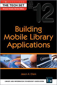 Building Mobile Library Applications (THE TECH SET® #12)-Paperback-ALA TechSource-The Library Marketplace