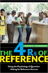 The 4 Rs of Reference: Using the Psychology of Question-Asking for Reference Success-Paperback-ALA Neal-Schuman-The Library Marketplace