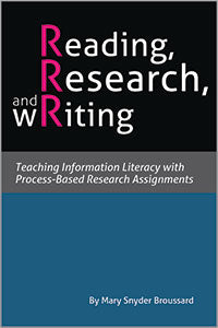 Reading, Research, and Writing: Teaching Information Literacy with Process-Based Research Assignments-Paperback-ACRL-The Library Marketplace