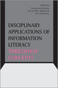 Disciplinary Applications of Information Literacy Threshold Concepts-Paperback-ACRL-The Library Marketplace