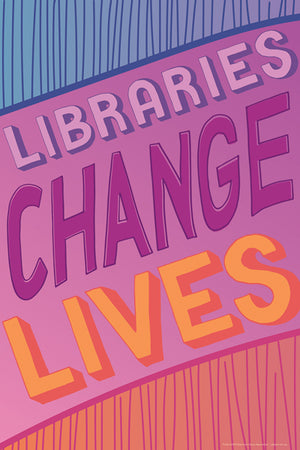 Libraries Change Lives Mini Poster