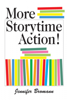 More Storytime Action!: 2000+ Ideas for Making 500+ Picture Books Interactive - The Library Marketplace