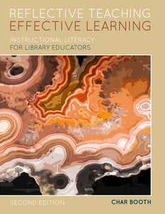 Reflective Teaching, Effective Learning: Instructional Literacy for Library Educators, Second Edition-Paperback-ALA Editions-The Library Marketplace