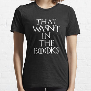 That wasn't in the Books T-shirt Unisex