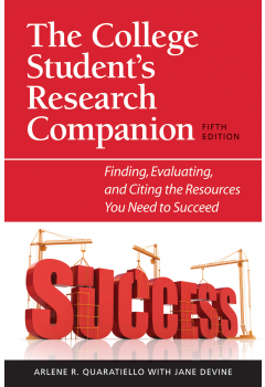 The College Student's Research Companion: Finding, Evaluating, and Citing the Resources You Need to Succeed, 5/e