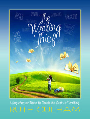 The Writing Thief: Using Mentor Texts to Teach the Craft of Writing (Reissued)-Paperback-Pembroke Publishers-The Library Marketplace