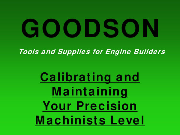 Calibrating and Maintaining Your Precision Machinists Level