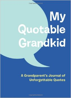 MY QUOTABLE GRANDKID by Hachette Books, HACHETTE BOOKS - A. Dodson's
