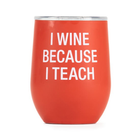 I WINE BECAUSE I TEACH THERMAL WINE TUMBLER, ABOUT FACE DESIGNS - A. Dodson's