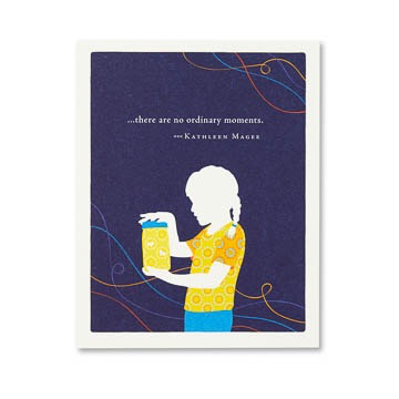 THERE ARE NO ORDINARY MOMENTS BIRTHDAY CARD, Compendium - A. Dodson's
