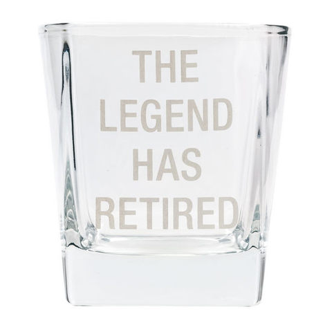 RETIREMENT - THE LEGEND HAS RETIRED ROCKS GLASS, ABOUT FACE DESIGNS - A. Dodson's