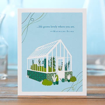 LIFE GROWS LOVELY WHERE YOU ARE CARD, Compedium - A. Dodson's