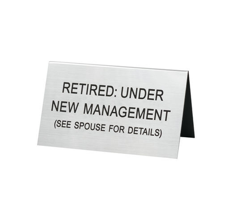 RETIREMENT - RETIRED: UNDER NEW MANAGEMENT LARGE DESK SIGN, ABOUT FACE DESIGNS - A. Dodson's