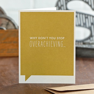 WHY DON'T YOU STOP OVERACHIEVING CARD, Frank Funny by COMPENDIUM - A. Dodson's