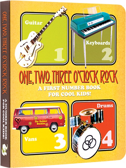 ONE, TWO, THREE O'CLOCK , ROCK: A FIRST NUMBER BOOK FOR COOL KIDS