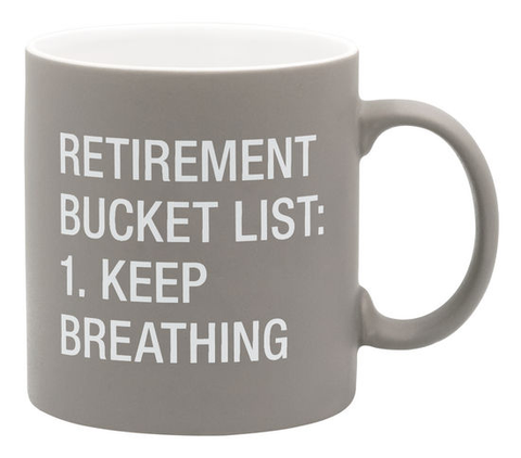 RETIREMENT - RETIREMENT BUCKET LIST MUG, ABOUT FACE DESIGNS - A. Dodson's