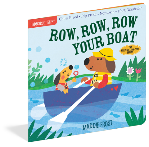 INDESTRUCTIBLES: ROW, ROW, ROW YOUR BOAT, Workman Publishing - A. Dodson's