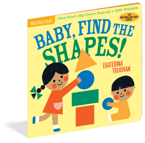 INDESTRUCTIBLES: BABY FIND THE SHAPES, Workman Publishing - A. Dodson's