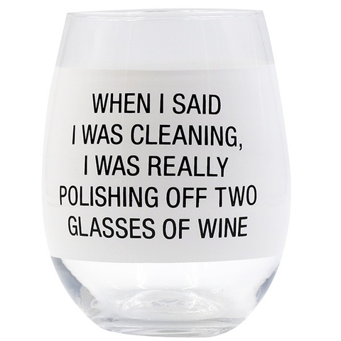 WHEN I SAID I WAS CLEANING  WINE GLASS, ABOUT FACE DESIGNS - A. Dodson's