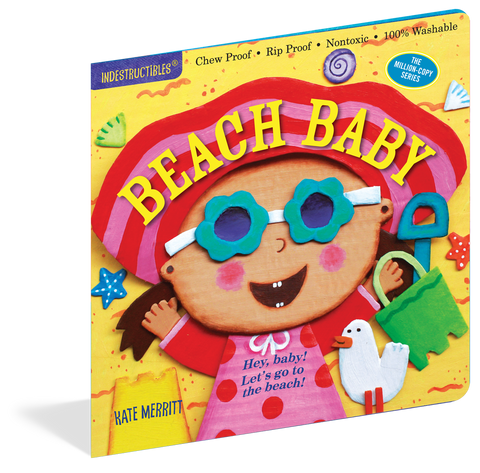 INDESTRUCTIBLES: BEACH BABY by Workman Publishing, Workman Publishing - A. Dodson's