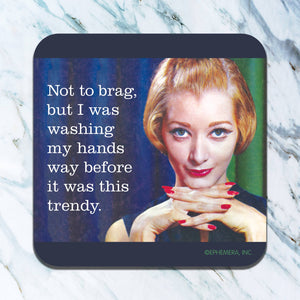 NOT TO BRAG WASHING HANDS COASTER
