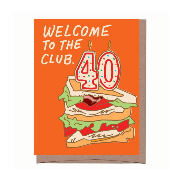 Welcome to the 40's Club Birthday Card