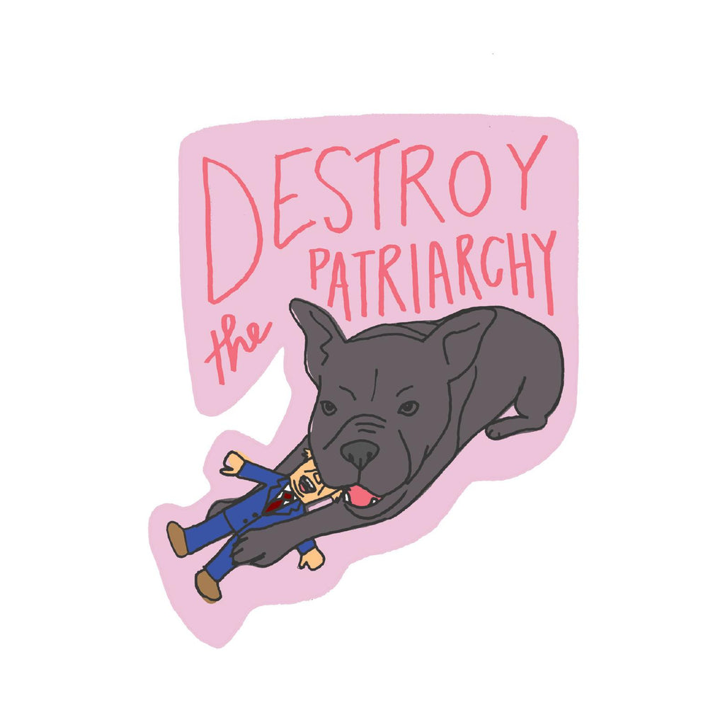 Destroy the Patriarchy Sticker