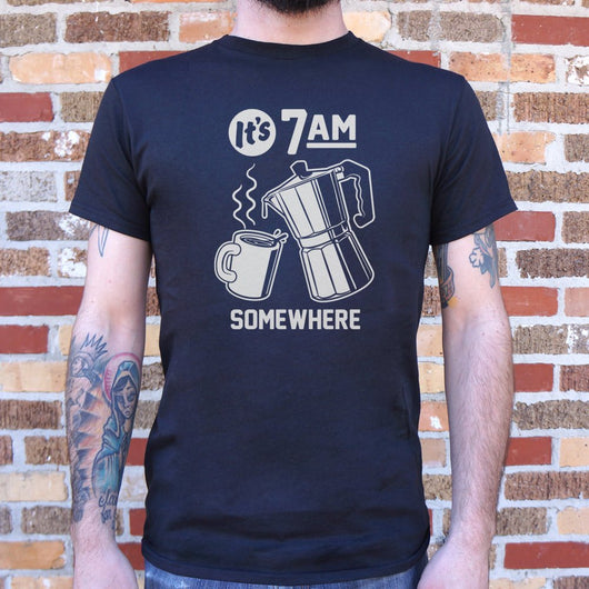 It's 7 A.M. Somewhere T-Shirt (Mens)