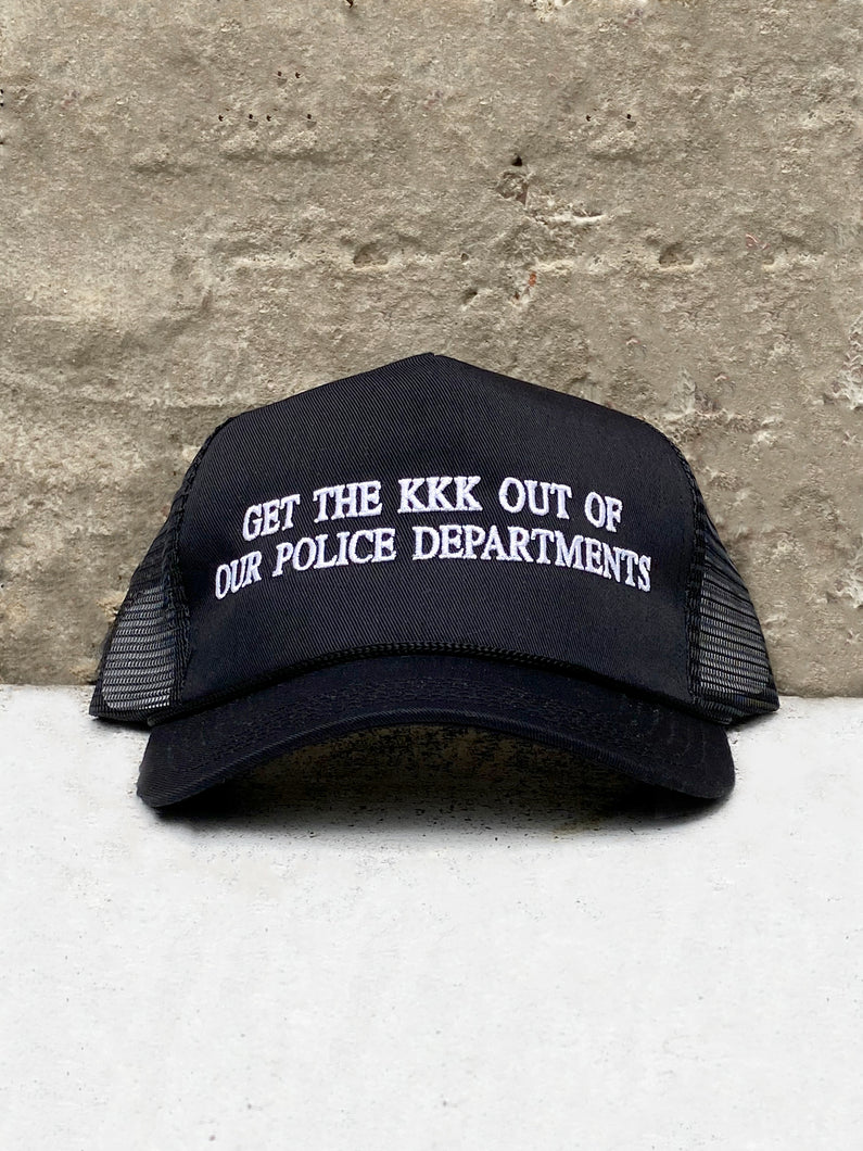 GET THE KKK OUT OF OUR POLICE DEPARTMENTS HAT