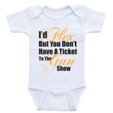 "Baby Boy Clothes ""I'd Flex But You Don't Have A Ticket"" Funny Shirts For Baby Boys"